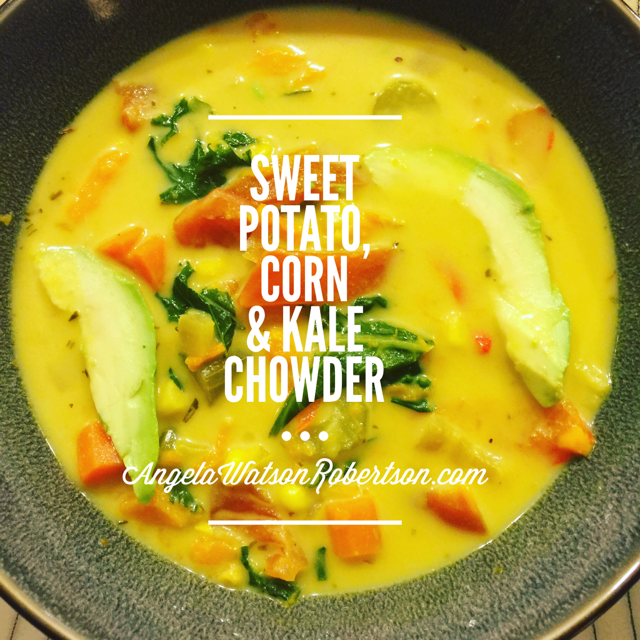 Vegetarian Sweet Potato, Corn & Kale Chowder - Health Coach Angela Watson Robertson