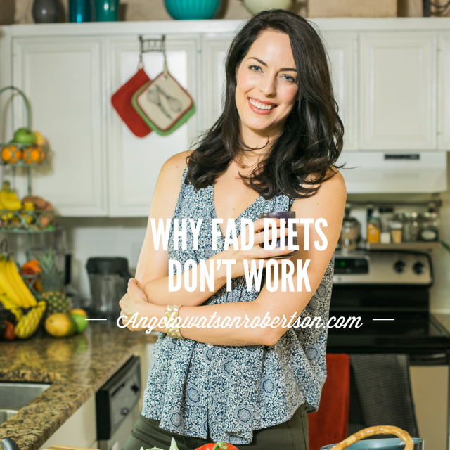Why Fad Diets Don't Work - Health Coach Angela Watson Robertson