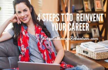 4 Steps to Reinvent Your Career - Angela Watson Robertson